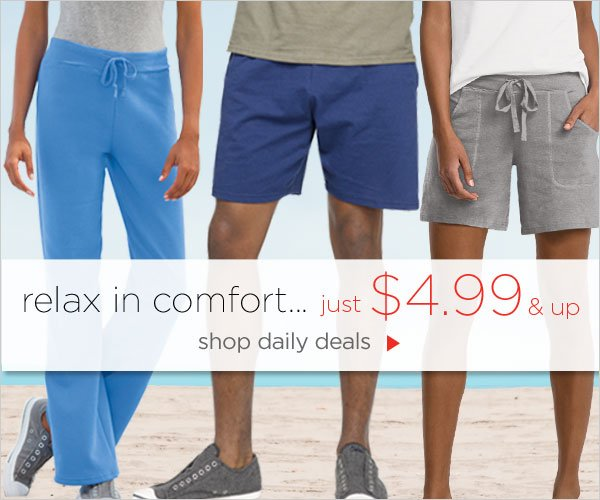 Relax in Comfort for $4.99 & up