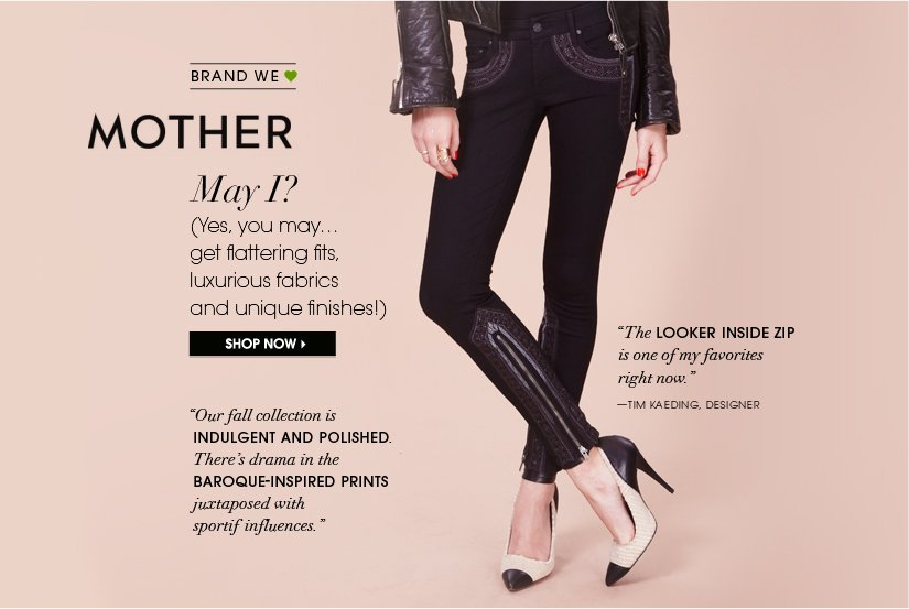 BRAND WE ♥: MOTHER May I? | SHOP NOW