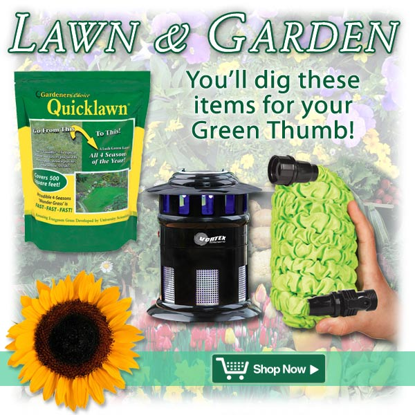 You'll dig these items for your Lawn & Garden!