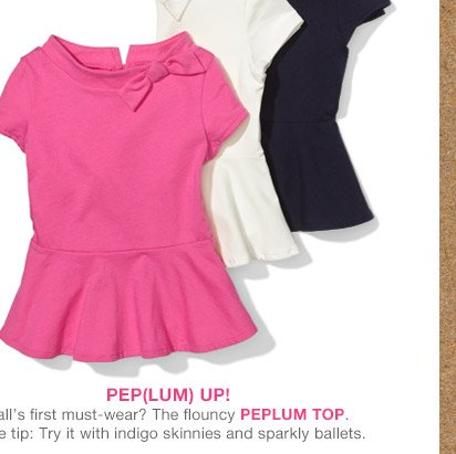 PEP(LUM) UP! | Fall's first must-wear? The flouncy PEPLUM TOP. | Style tip: Try it with indigo skinnies and sparkly ballets.