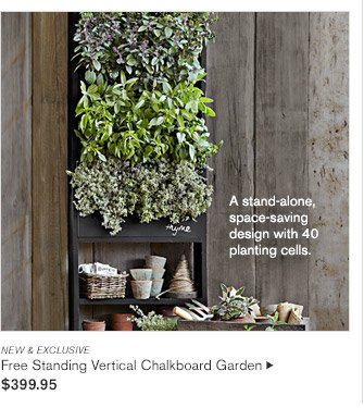 NEW & EXCLUSIVE -- A stand-alone, space-saving design with 40 planting cells. -- Free Standing Vertical Chalkboard Garden, $399.95