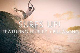 Surf's Up Ft. Hurley and Billabong