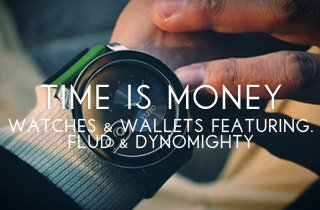 Watches & Wallets Ft. FLUD & Dynomighty