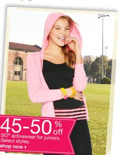 45-50% off SO activewear for juniors. Select styles. shop now