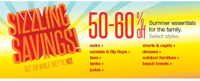 Sizzling Savings! Get 'em while they're hot.