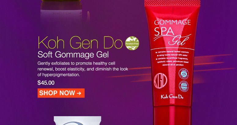 Paraben-free Koh Gen Do Soft Gommage Gel Gently exfoliates to promote healthy cell renewal, boost elasticity, and diminish the look of hyperpigmentation.  $45 Shop Now>>