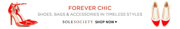 Forever Chic | Shoes, Bags & Accessories In Timeless Styles | SoleSociety Shop Now
