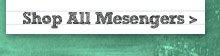 Shop All Messengers >