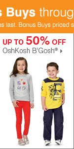 Shop Bonus Buys throughout the Kids' Department. Up to 50% off OshKosh B'Gosh®.