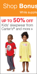 Shop Bonus Buys throughout the Kids' Department. Up to 50% off kids' sleepwear from Carter's® and more.