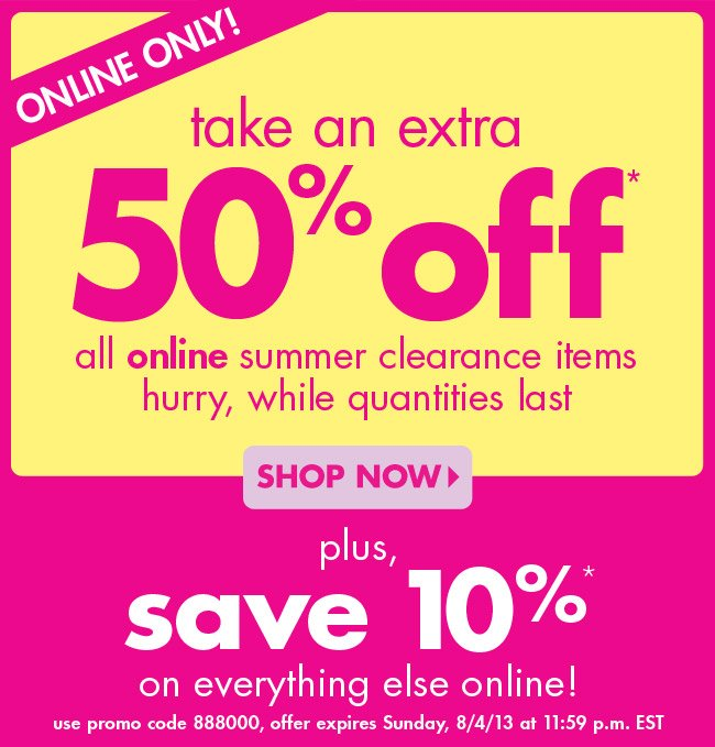 take an extra 50% off* all summer clearance items
