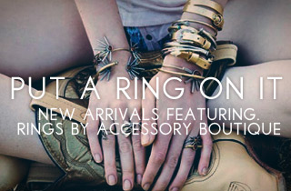 New Arrivals Ft. Rings by Accessories Boutique