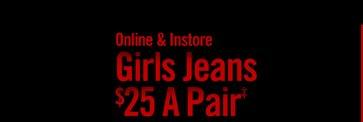 GIRLS JEANS $25 A PAIR‡