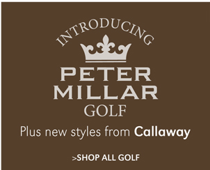 INTRODUCING PETER MILLAR GOLF | PLUS NEW STYLES FROM CALLAWAY | SHOP ALL GOLF