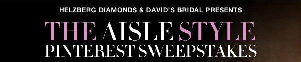 Helzberg  Diamonds & David's Bridal presents The Aisle Style Pinterest Sweepstakes