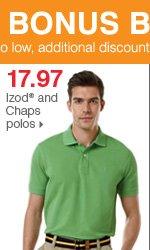 Shop over 55 Bonus Buys! 17.97 Izod® and Chaps polos.