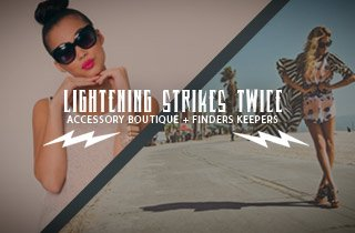 Accessory Boutique + Finders Keepers`