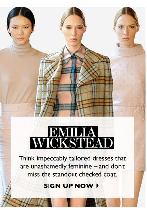 EMILIA WICKSTEAD - SIGN UP NOW