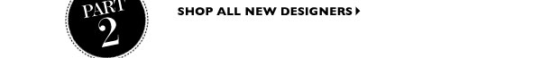SHOP ALL NEW DESIGNERS