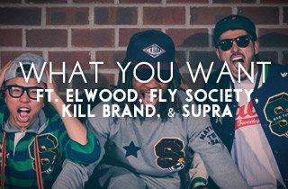 Ft. Elwood, Fly Society, Kill Brand, & SUPRA