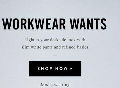 Workwear Wants