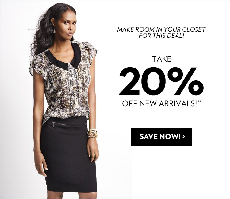 Take 20% off new arrivals!**