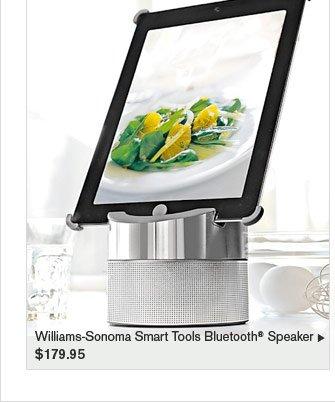 Williams-Sonoma Smart Tools Bluetooth® Speaker, $179.95