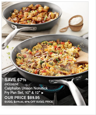 "SAVE 67% - EXCLUSIVE - Calphalon Unison Nonstick Fry Pan Set, 10"" & 12"" - OUR PRICE $89.95 (SUGG. $275.00, 67% OFF SUGG. PRICE)"
