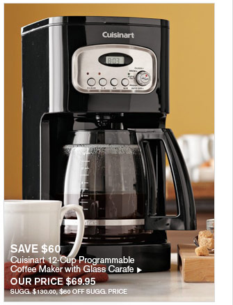 SAVE $60 - Cuisinart 12-Cup Programmable Coffee Maker with Glass Carafe - OUR PRICE $69.95 (SUGG. $130.00, $60 OFF SUGG. PRICE)