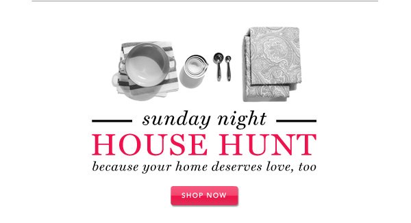 Sunday Night House Hunt - because your home deserves love, too