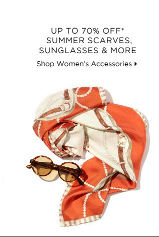 Up To 80% Off* Summer Scarves, Sunglasses & More