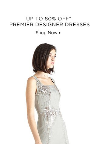Up To 80% Off* Premier Designer Dresses