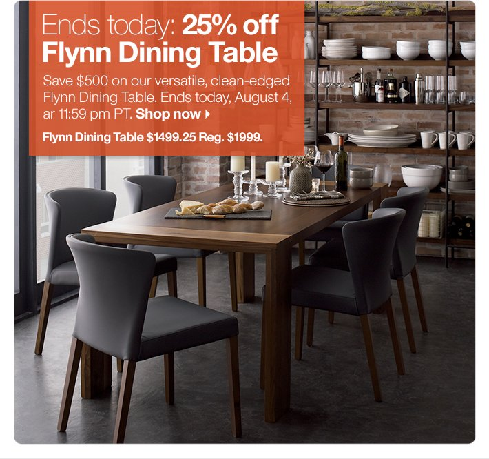 Ends today: 25% off Flynn Dining Table