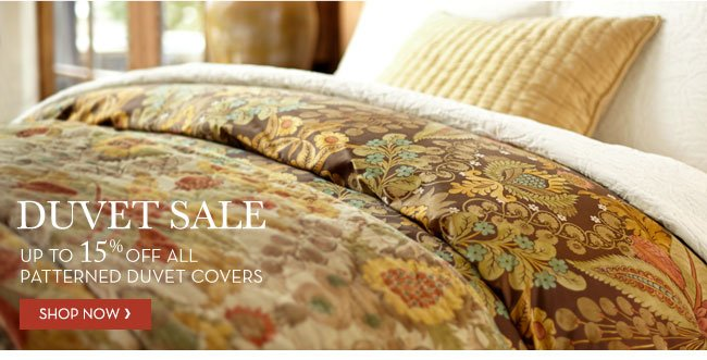 DUVET SALE - UP TO 15% OFF ALL PATTERNED DUVET COVERS - SHOP NOW