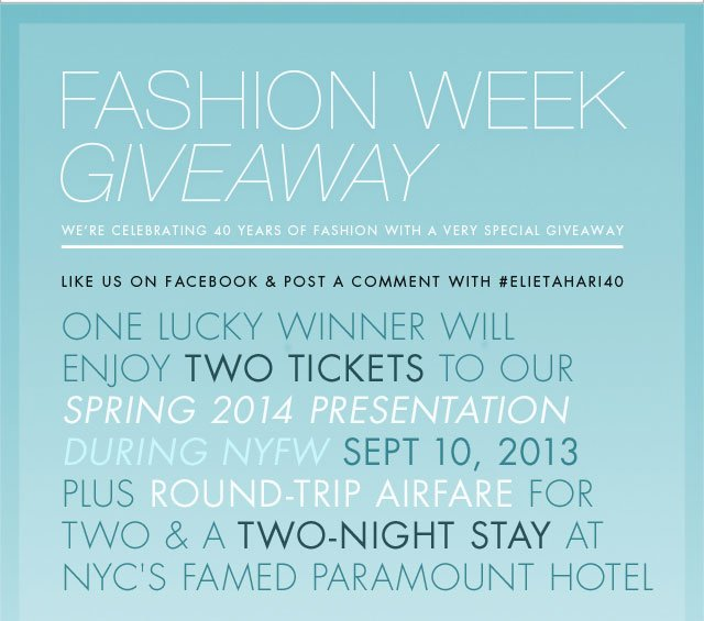 Fashion Week Giveaway! We're Celebrating 40 Years Of Fashion With A Very Special Giveaway