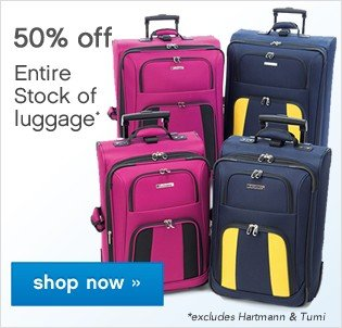 50% off Entire Stock Luggage. Shop now.