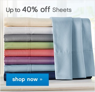 Up to 40% off Sheets. Shop now.
