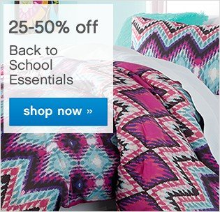 25-50% off Back to School Essentials. Shop now