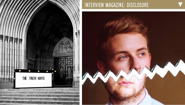 The Turth Hurts | Interview Magazine: Disclosure