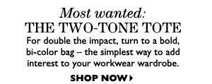THE TWO-TONE TOTE. SHOP NOW