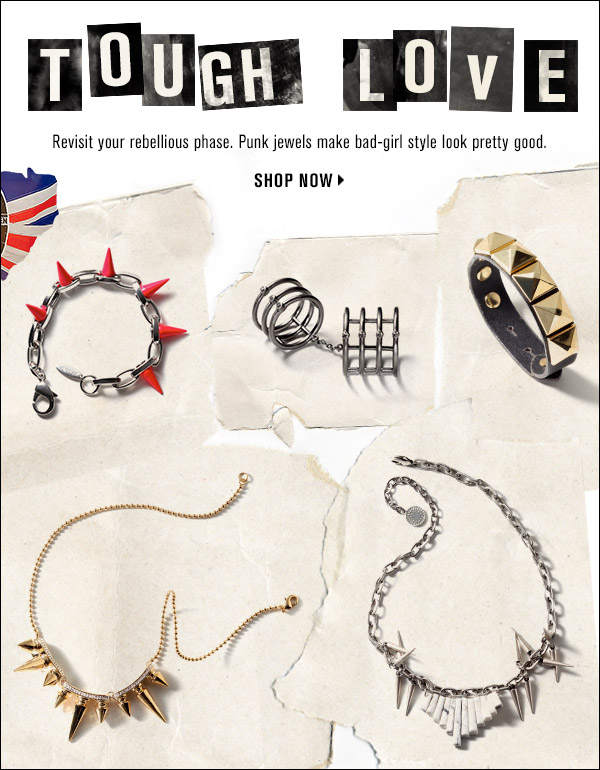 Revisit your rebellious phase. Punk jewels make bad-girl style look pretty good. Shop now >>