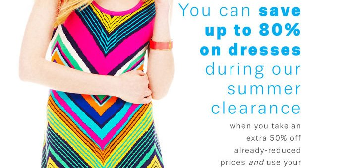 You can save up to 80% on dresses during our summer clearance