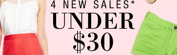 4 NEW SALES* UNDER $30