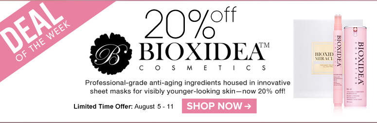 Deal of the Week: Save 20% on Bioxidea  Professional-grade anti-aging ingredients housed in innovative sheet masks for visibly younger-looking skin—now 20% off! One Week Only Shop Now>>