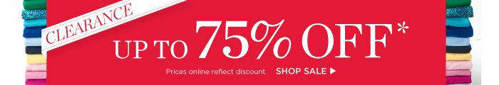 Clearance! Up to 75% off! Shop sale