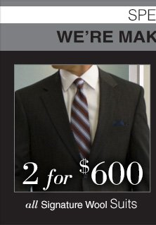 2 for $600 USD - Signature Wool Suits