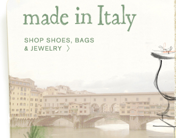 Shop shoes, bags and jewelry made in Italy.