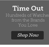 Hundreds of Watches from the Brands You Love. Shop Now.