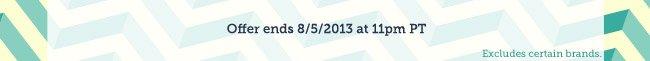 Offer ends 8/5/2013.