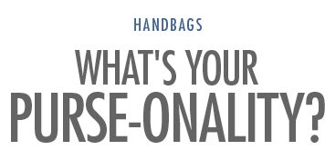 What's Your Purse-onality?